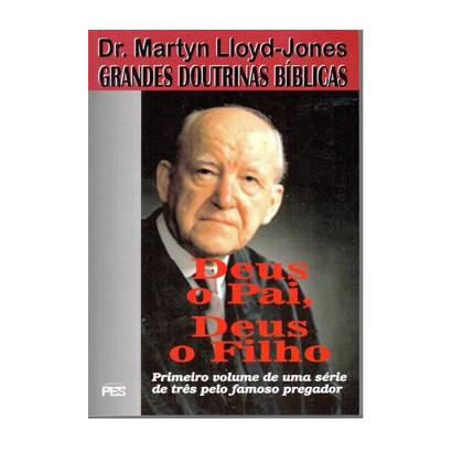 Grandes Doutrinas Bíblicas - Vol. 1 Deus o Pai
