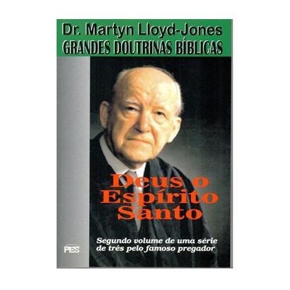 Grandes Doutrinas Bíblicas - Vol. 2 Deus o Espírito Santo (enc)