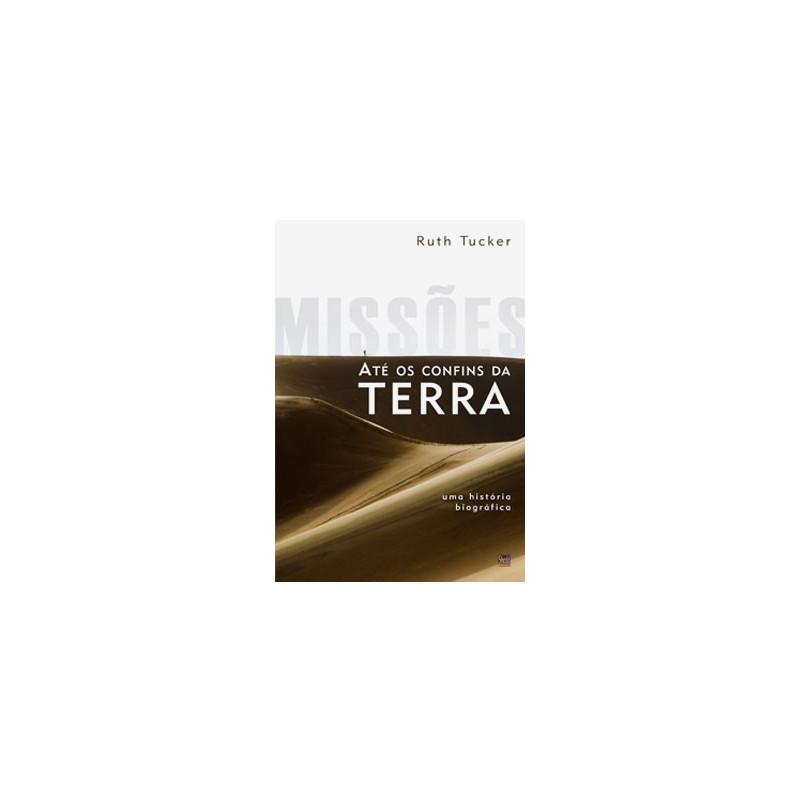 MISSOES - ATE OS CONFINS DA TERRA