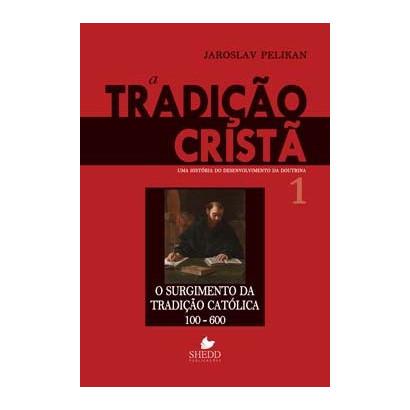 TRADIÇÃO CRISTÃ VOL. 1