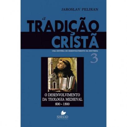 TRADIÇÃO CRISTÃ VOL. 3