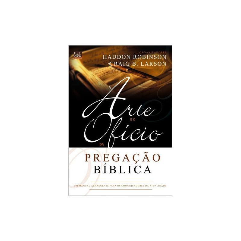ARTE E OFICIO DA PREGACAO BIBLICA