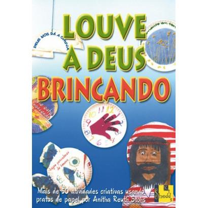 LOUVE A DEUS BRINCANDO