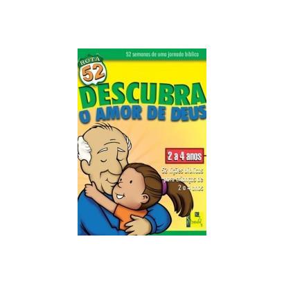 ROTA 52 - DESCUBRA O AMOR DE DEUS 2-4 ANOS