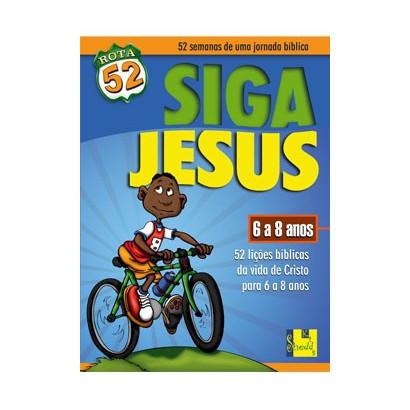 ROTA 52 - SIGA JESUS 6 A 8 ANOS