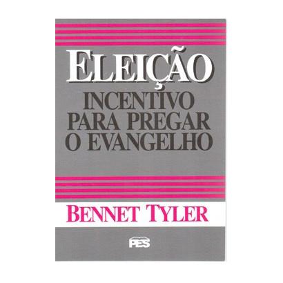 Eleição: incentivo para pregar o evangelho