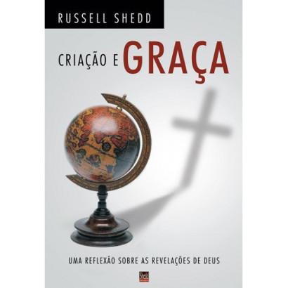 CRIACAO E GRACA REFLEXAO S. REV. DE DEUS