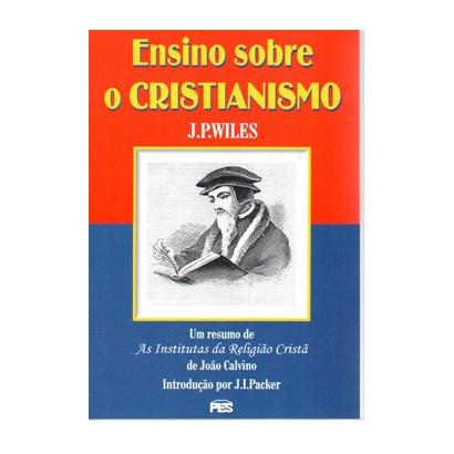 """Ensino sobre o cristianismo (""""Institutas"""""""