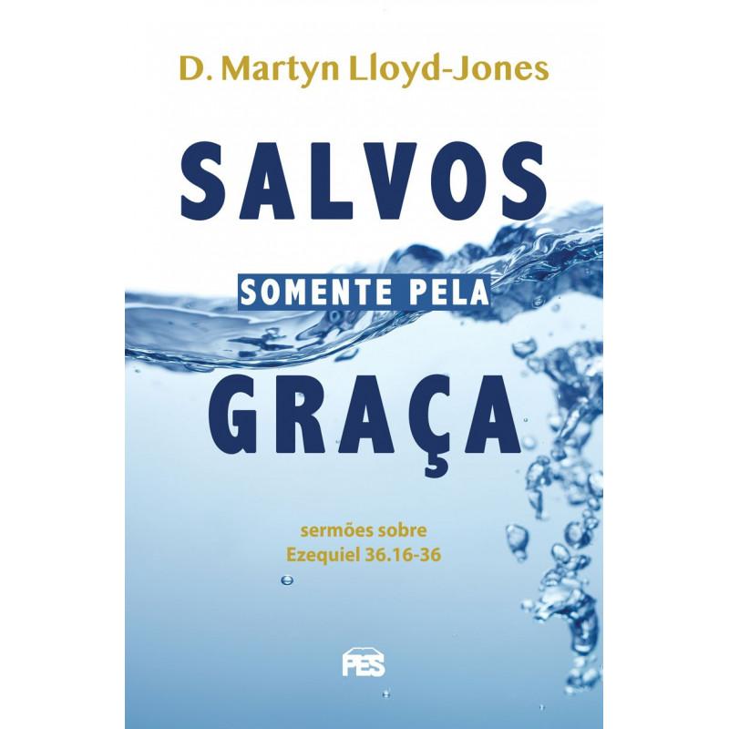 SALVOS SOMENTE PELA GRAÇA