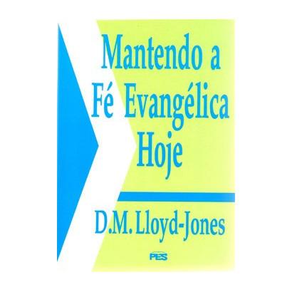Mantendo a fé evangélica hoje