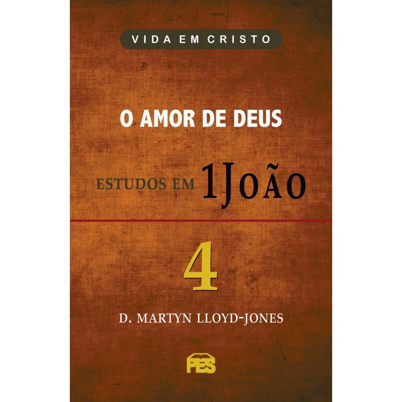Primeira João Vol. 4 - Amor de Deus