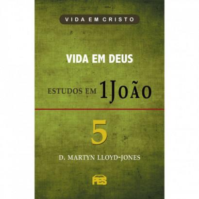 Primeira Joao Vol. 5 - Vida em Deus