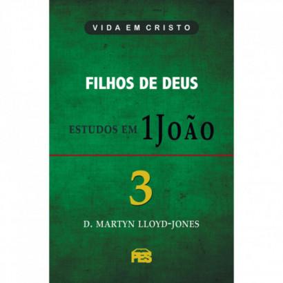 Primeira João Vol. 3 - Filhos de Deus