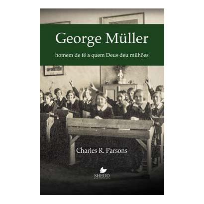 GEORGE MULLER - HOMEM DE FE