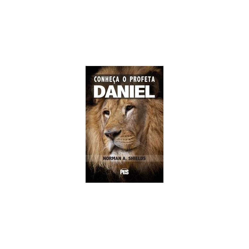 Conheça o Profeta Daniel