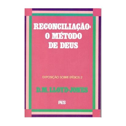 Efésios - Vol. 2 Reconciliação: o método de Deus