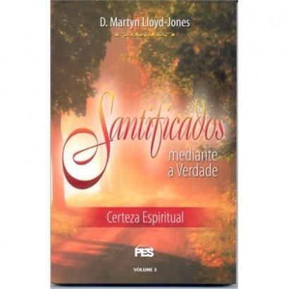 João - Vol. 3 Santificados mediante a Verdade
