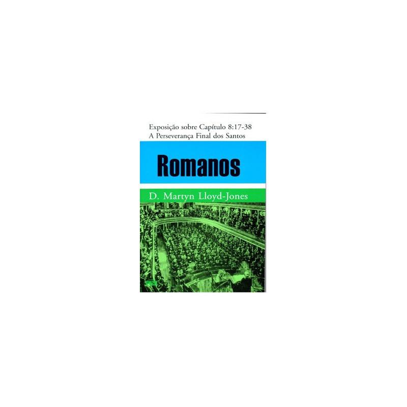 Romanos - Vol. 8 Perseverança final dos santos