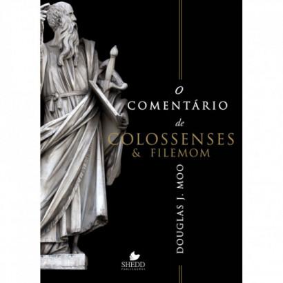 COMENTÁRIO DE COLOSSENSES E FILEMON