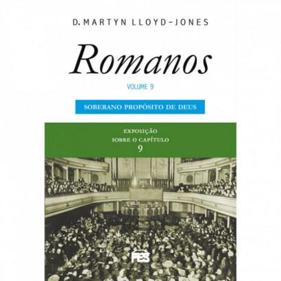 Romanos vol. 9 - Soberano Propósito de Deus (nova edição)