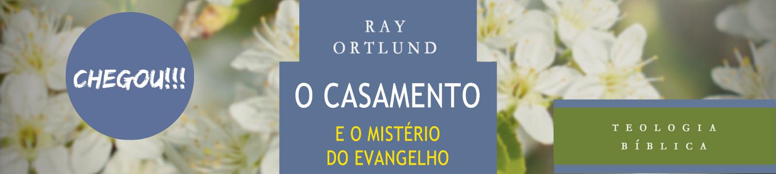 CASAMENTO E O MISTÉRIO DO EVANGELHO, O